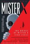 Mister X: The Brides of Mister X and Other Stories - Jeffrey Morgan, Peter Milligan, Shane Oakley, D'Israeli, Brett Ewins