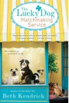 The Lucky Dog Matchmaking Service - Beth Kendrick