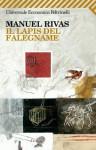 Il lapis del falegname - Manuel Rivas, Pino Cacucci