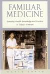 Familiar Medicine: Everyday Health Knowledge and Practice in Today's Vietnam - David Craig