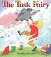 The Tusk Fairy - Nicola Smee