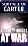 The Unity Worlds at War - Scott William Carter