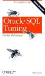 Oracle SQL Tuning Pocket Reference - Mark Gurry, Jonathan Gennick