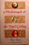Michelangelo& the Pope's Ceiling - Ross King
