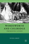 Wordsworth and Coleridge: Promising Losses - Peter Larkin