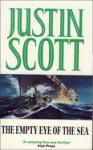 The Empty Eye of the Sea - Justin Scott
