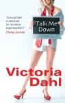 Talk Me Down - Victoria Dahl