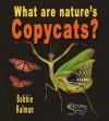 What Are Nature's Copycats? - Bobbie Kalman