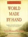 World Made by Hand: The World Made by Hand Novels, Book 1 (Audio) - James Howard Kunstler, Jim Meskimen