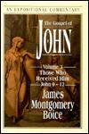 The Gospel of John: Volume 3: Those Who Received Him, John 9-12 - James Montgomery Boice, Jill Stuart Briscoe, Stuart Briscoe, Russ Flint