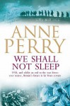We Shall Not Sleep (World War One Series, #5) - Anne Perry
