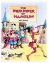 The Pied Piper of Hamelin - Robert Browning, Val Biro