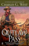 Outlaw Pass - Charles G. West