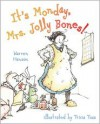 It's Monday, Mrs. Jolly Bones! - Warren Hanson, Tricia Tusa