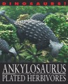 Ankylosaurus And Other Armored And Plated Herbivores (Dinosaurs!) - David West