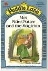 Mrs. Pitter Patter and the Magician (Puddle Lane Reading Program/Stage 1, Book 4) - Sheila K. McCullagh