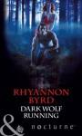 Dark Wolf Running (Mills & Boon Nocturne) (Bloodrunners - Book 5) - Rhyannon Byrd