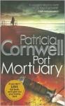 Port Mortuary (Kay Scarpetta, #18) - Patricia Cornwell