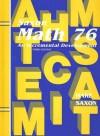 Math 76: An Incremental Development - Stephen Hake, John H. Saxon Jr.