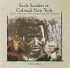 Early Leaders in Colonial New York: Native Americans, African Americans, and Europeans - Colleen Adams
