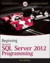 Beginning Microsoft SQL Server 2012 Programming - Robert Vieira, Paul Atkinson