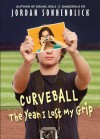 Curveball: The Year I Lost My Grip - Jordan Sonnenblick