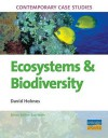 Ecosystems and Biodiversity (Contemporary Case Studies) - David Holmes