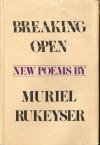 Breaking Open - Muriel Rukeyser