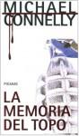 La memoria del topo - Michael Connelly, Maria Clara Pasetti