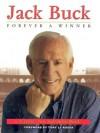 Jack Buck: Forever a Winner - Carole Buck, Joe Buck, Julie Buck, Tony La Russa