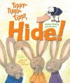 Tippy-Tippy-Tippy, Hide! - Candace Fleming, G. Brian Karas