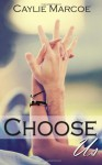 Choose Us - Caylie Marcoe