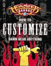 Monster Garage: How to Customize Damn Near Anything - Lee Klancher