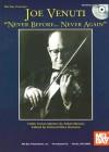Joe Venuti: Never Before... Never Again [With CD] - Joe Venuti