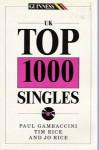 The Guinness Book Of Uk Top 1000 Singles - Paul Gambaccini
