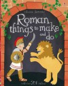 Roman Things to Make and Do - Leonie Pratt