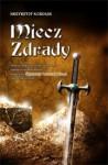 Miecz zdrady - Krzysztof Koziołek