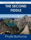 The Second Fiddle - The Original Classic Edition - Phyllis Bottome