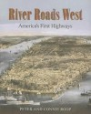 River Roads West: America's First Highways - Peter Roop, Connie Roop