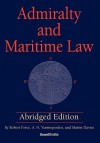 Admiralty and Maritime Law Abridged Edition - Robert Force, A.N. Yiannopoulos, Martin Davies