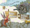 Angry Aardvark to Zealous Zebra: Curios Creatures ABC - Scott Thomas