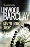 Never Look Away - Linwood Barclay