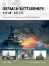 German Battleships 1914-18 (1): Deutschland, Nassau and Helgoland classes - Gary Staff, Paul Wright