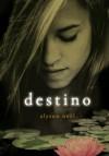 Destino (Los Inmortales, #6) - Alyson Noel