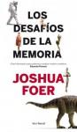 Los desafíos de la memoria (Spanish Edition) - Joshua Foer, María José Díez Pérez