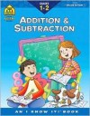 Addition And Subraction 1 2: I Know It! - School Zone Publishing Company