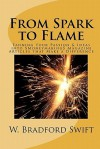 From Spark to Flame: Fanning Your Passion & Ideas Into Moneymaking Magazine Articles That Make a Difference - W. Bradford Swift