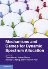 Mechanisms and Games for Dynamic Spectrum Allocation - Tansu Alpcan, Holger Boche, Michael Honig, H Vincent Poor