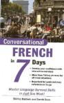 Conversational French in 7 Days - Shirley Baldwin, Sarah Boas