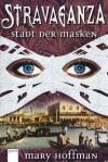 Stravaganza - Stadt Der Masken - Mary Hoffman, Eva Riekert